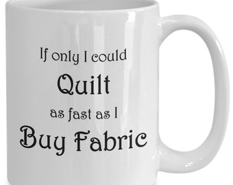 Quilt fast coffee mug funny quilter gift tea cup