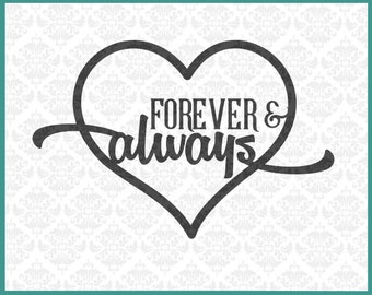 CLN015 Forever and Always Valentines Romance Anniversary SVG DXF Ai Eps PNG Vector Instant Download Commercial Cut File Cricut Silhouette