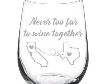 Never Too Far To Wine Together Custom Engraved Personalized 17 oz Stemless Wine Glass Best Friend Sister Mother Mom Long Distance