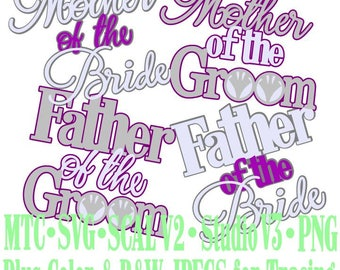 Wedding Words Mother Father of Groom Bride Cut Files MTC SVG SCAL Format and more traceable