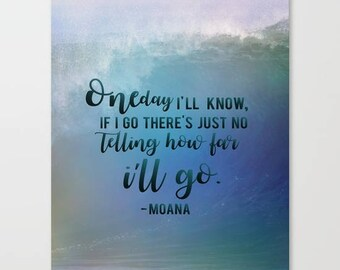 how far i'll go... Inspirational  Moana Quotes Maui Disney.... digital file download  16x20