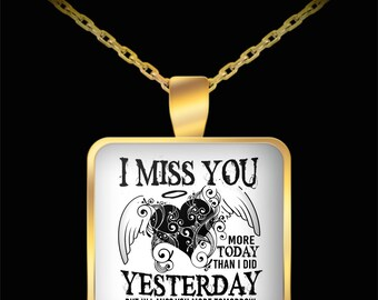 Memorial Necklace - I Miss You More Today Than I Did Yesterday Necklace - Widow Necklace - Remembrance Necklace - Gift Necklace - Gift Idea