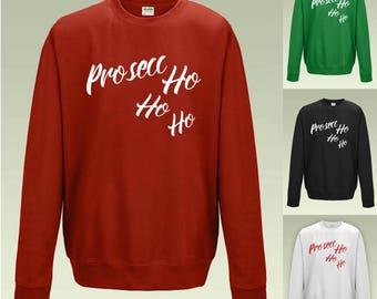 Prosecc Ho Ho Ho Sweatshirt JH030 Funny Prosecco Christmas Jumper Sweater
