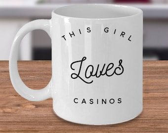 Casino Coffee Mug - Gambler Gift Idea - Gifts For Casino - This Girl Loves Casinos - Inexpensive Casino Coffee Cup