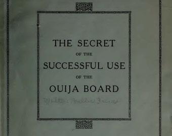 The secret of the successful use of the Ouija board (Facsimile edition)
