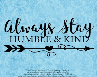 "SVG, & PNG - ""Always Stay Humble and Kind"""