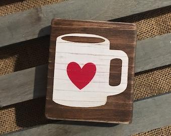 Coffee lover sign, coffee mug heart sign, coffee sign, coffee mug sign, coffee home decor, coffee decor, wood sign