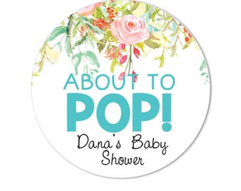 Custom Baby Shower Stickers, Floral About to Pop Stickers, Sticker Favor Tags, Gift Shower Favor Tags Stickers
