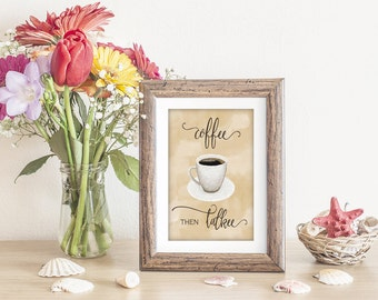 Coffee Lover Artwork, Coffee Cup, Cup of Coffee, Coffee Sign, Coffee then Talkee, Coffee Lover Gift, Coffee Print, Coffee Lover Print