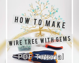 Gem Tree TUTORIAL, Pattern, Learn How to make your own Wire Tree