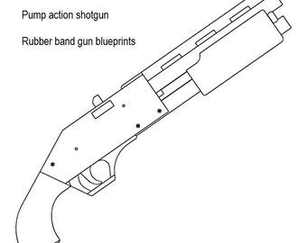 Pump action rubber band shotgun plans