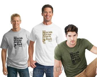 Scripture T-shirt, Religious T-shirt, Matthew 7-24, Inspirational T-shirt, Christian T-shirt, The Wise Man Builds His House Upon The Rock