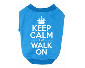Keep Calm and Walk On Dog Tee. Dog T-Shirt. Modern Dog Clothes. Dog Shirt. Small Dog Clothes. Dog Apparel. Custom Dog T-Shirt. Sky Blue.