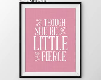 Girls Nursery Decor Nursery Wall Art And Though She Be But Little Nursery Art Girls Nursery Quote Girls Nursery Art Baby Girl Nursery Print
