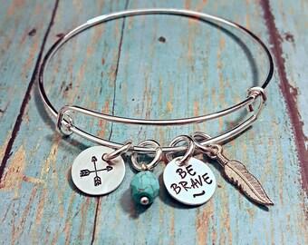 Be Brave - Bangle Bracelet - Brave Bracelet - Inspirational - Brave Jewelry - Inspiration Bracelet - Be Brave Jewelry - Arrow -Feather Charm