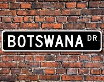 Botswana Sign, Botswana Gift, Botswana Keepsake, Botswana Wall Decor, Botswana Souvenir, Botswana Custom Street Sign, Quality Metal Sign