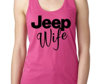 Jeep Wife | Woman's jeep Tank Top | Jeep Racerback Tank Top | Only a Jeep T shirt | Jeep Wrangler | Jeep Life | Jeep Shirts | Jeep Love