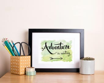 Adventure Is Waiting - Inspirational quote print. Good luck, Travel. New job, new adventure, Wanderlust. Hand lettering print.