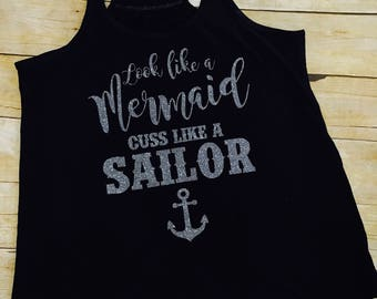 Look like a Mermaid Cuss like a Sailor racerback tank