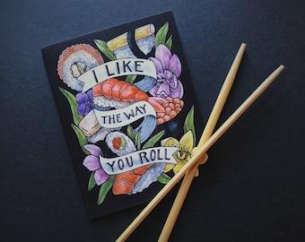I Like The Way You Roll Sushi Card