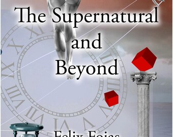 The Supernatural and Beyond book by Felix Fojas