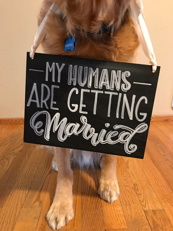My Humans are Getting Married Engagement Sign, Engagement Chalkboard, Dog Engagement Sign, Wedding Sign, Custom Chalkboard, Session Prop