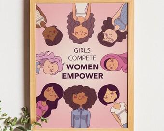 Girls Compete Women Empower, Women Art, Inspirational Art, Motivational Print, Digital Print, Girl Decor, Feminism, Girl Power, Gift For Her