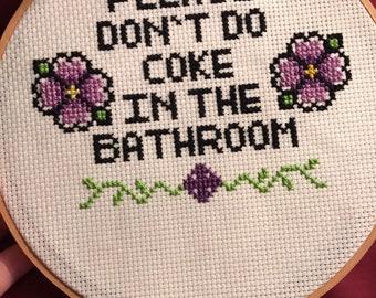 Please don't do coke in the bathroom.