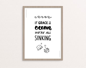 "Hand-lettering - Digital Printable - ""If Grace is an Ocean We're All Sinking"" Quote - 8x10 / A4 - Instant Download"