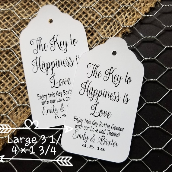 Key to Happiness is Love Enjoy This KEY Bottle Opener With our Love and Thanks favor tag LARGE Tags Personalize with names and date