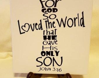 Ceramic 6x6 John 3:16 Religious Tile/Bible Verse Gift/ Religious Display Tile/For God So Loved The World Tile/Religious Gift