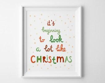Christmas print, festive home decor, wall art printable, Christmas printable, Christmas poster, its beginning to look a lot like christmas