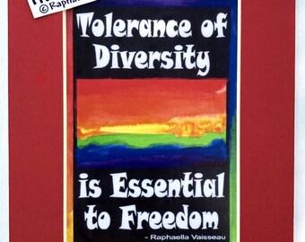 TOLERANCE of DIVERSITY 5x7 Print Activism Inspirational Freedom LGBT Motivation Rainbow Religion Politics Heartful Art by Raphaella Vaisseau