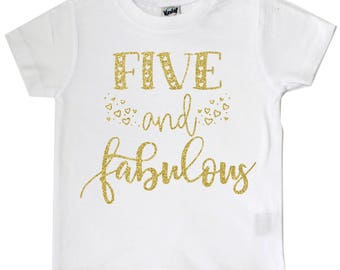 Five and Fabulous, 5 and Fabulous, 5th Birthday Shirt, Fifth Birthday Shirt, Birthday Girl Shirt, Gold Birthday, Birthday Gift, Sparkle