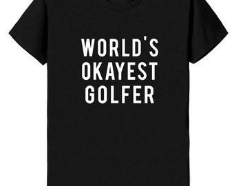 Golf tshirt, Golf gift, World's Okayest Golfer T-shirt -  08
