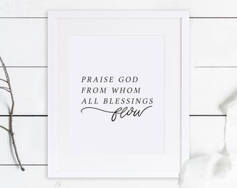 Doxology Print / Doxolgy / Praise God From Whom All Blessing Flow / Blessings Print / Doxology Art / Doxology Wall Art / Doxolgy Hymn