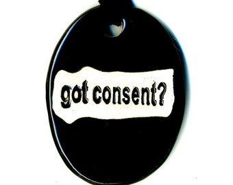 Got Consent? Ceramic Necklace in Black