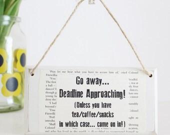 Gifts for Writers ~ Go Away Deadline Approaching ~ Original Wooden Door Sign ~ Writer Gift ~ Literary Gift ~ Novelist Gift ~ Journalist Gift