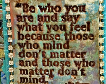 Be Who You Are - Dr. Suess quote - Mosaic Gift - Birthday Gift - Inspirational Gift - Polymer Clay Tile Mosiac - MM40003-15