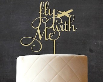 Fly With Me Wedding Cake Topper, Custom Cake Topper, Personalized Rustic Wooden Cake Topper, Rustic Topper, Wedding Gift CATO-W26