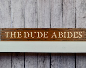 """The Dude Abides Rustic 36"""" Distressed Wood Sign 