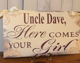 Uncle Here Comes Your Girl Sign/Reversible/Photo Prop/U Choose Colors/Great Shower Gift/Ivory/Eggplant/Champagne/Rustic/Wood Sign/Wedding