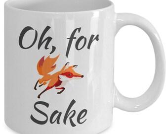 Oh, for fox sake gift mug