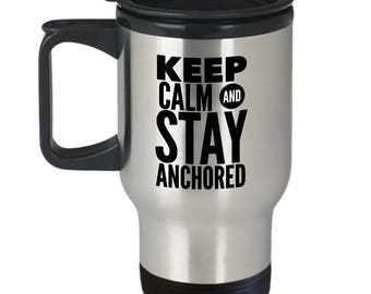 Inspirational Gift, Keep Calm and Stay Anchored, Travel Mug, Stainless Steel