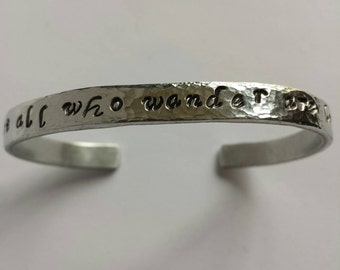 Not All Who Wander Are Lost~ Hand Stamped Personalized Custom Quote Sterling Silver or Aluminum Cuff Bracelet womens jewelry  mens jewelry