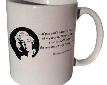 Marilyn Monroe If YOU CAN'T HANDLE Me quote 11 oz coffee tea mug