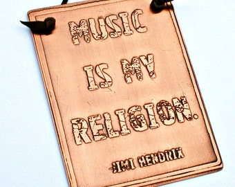 Jimi Hendrix Quote - Music Is My Religion - Etched Copper Plaque - 3x4, 4x6, 5x8, 6x8 - Music, Rock, Icon, Classic Rock, Song Lyrics, 60's