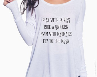 "Top ""PLAY with FAIRIES & UNICORNS"" Ladies Loose Flowy Long-Sleeve Shirt - Typography to inspire"