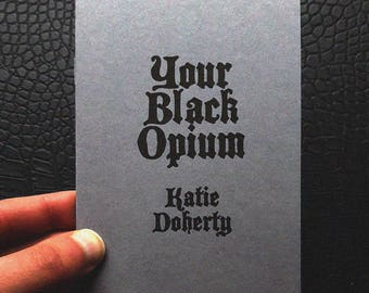 Your Black Opium by Katie Doherty poetry zine