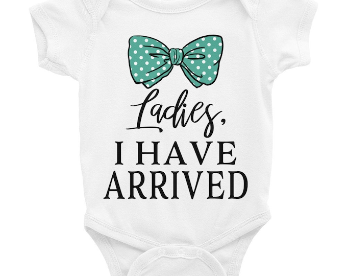 Funny Baby Onesie ® Ladies I Have Arrived, Funny Onesies, coming home outfit, Newborn Baby Boy Outfit, Baby Boy Coming Home Outfit, baby boy
